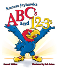 Kansas Jayhawks ABCs and 1-2-3s: Second Edition Cover Image
