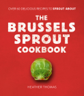 The Brussels Sprout Cookbook Cover Image
