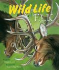 The Wild Life of Elk Cover Image