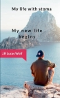 My life with stoma: My new life begins Cover Image