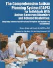 The Comprehensive Autism Planning System (CAPS) for Individuals With Autism Spectrum Disorders and Related Disabilities Integrating Evidence-Based Pra Cover Image