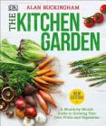The Kitchen Garden: A Month by Month Guide to Growing Your Own Fruits and Vegetables Cover Image