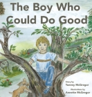 The Boy Who Could Do Good Cover Image