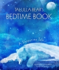 Talulla Bear's Bedtime Book: A Sleepytime Tale Cover Image