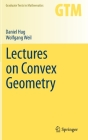 Lectures on Convex Geometry (Graduate Texts in Mathematics #286) Cover Image