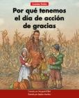¿por Qué Tenemos El Día de Acción de Gracias=why We Have Thanksgiving Cover Image
