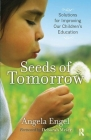 Seeds of Tomorrow: Solutions for Improving Our Children's Education Cover Image