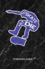 Terminplaner: Skateboarderin Kalender Halfpipe Terminkalender - Skate Board Wochenplaner Skateboardfahrer Wochenplanung Rollbrett Ta Cover Image