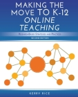 Making the Move to K-12 Online Teaching: Research-Based Strategies and Practices (Second Edition) Cover Image