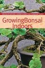 Growing Bonsai Indoors Cover Image