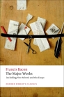 Francis Bacon: The Major Works (Oxford World's Classics) Cover Image