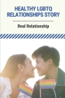 Healthy LGBTQ Relationships Story: Real Relationship: Lgbtq Relationship Cover Image