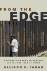 From the Edge: Chicana/o Border Literature and the Politics of Print (Latinidad: Transnational Cultures in the United States) Cover Image