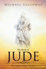 The Book of Jude: The Danger of False Teachers Cover Image