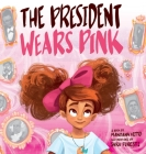 The President Wears Pink Cover Image