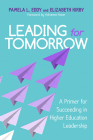 Leading for Tomorrow: A Primer for Succeeding in Higher Education Leadership Cover Image