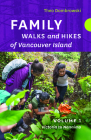 Family Walks and Hikes of Vancouver Island -- Volume 1: Streams, Lakes, and Hills from Victoria to Nanaimo Cover Image