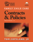 Family Child Care Contracts and Policies: How to Be Businesslike in a Caring Profession [With CDROM] (Redleaf Press Business Series) Cover Image