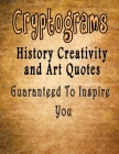 Cryptograms: 500 Cryptograms puzzle books for adults large print, History Creativity and Art Quotes Guaranteed To Inspire You Cover Image