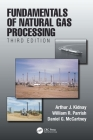 Fundamentals of Natural Gas Processing, Third Edition Cover Image