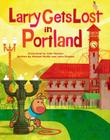 Larry Gets Lost in Portland Cover Image