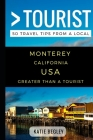Greater Than a Tourist - Monterey California United States: 50 Travel Tips from a Local Cover Image