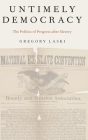 Untimely Democracy: The Politics of Progress After Slavery Cover Image