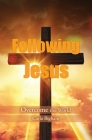 Following Jesus: Overcome the World Cover Image