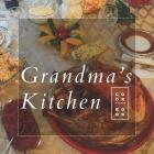 Grandma's Kitchen: Бабушкина Кухня Cover Image