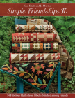 Simple Friendships II: 14 Fabulous Quilts from Blocks Stitched Among Friends Cover Image
