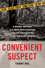 Convenient Suspect: A Double Murder, a Flawed Investigation, and the Railroading of an Innocent Woman Cover Image