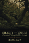 Silent as the Trees: Devonshire Witchcraft, Folklore & Magic Cover Image
