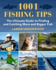 1001 Fishing Tips: The Ultimate Guide to Catching More and Bigger Fish Cover Image