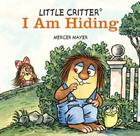 Little Critter: I Am Hiding Cover Image