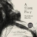 A Silent Fury: The El Bordo Mine Fire Cover Image