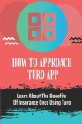 How To Approach Turo App: Learn About The Benefits Of Insurance Once Using Turo: Setting Up Turo Cover Image