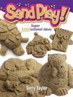 Sand Play!: Super Sandsational Ideas Cover Image