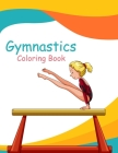Gymnastics Coloring Book: Gymnast Coloring Book & Sketch Paper Gift For Girls Cover Image