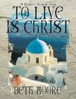To Live Is Christ - Audio CDs: The Life and Ministry of Paul Cover Image