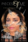 Pieces Of Me: A Story Of Hope and Restoration Cover Image
