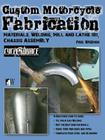 Custom Motorcycle Fabrication: Materials, Welding, Mill and Lathe 101, Chassis Assembly Cover Image