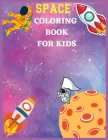 space coloring book for kids: Fantastic Educational Outer Space and Planets Coloring and Activity book gift for ... + 30 unique design Cover Image