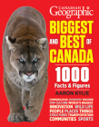Canadian Geographic Biggest and Best of Canada: 1000 Facts and Figures Cover Image