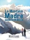 La Montaña Madre: Puedes Escalar el Mt. Everest Cover Image