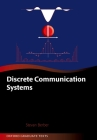Discrete Communication Systems (Oxford Graduate Texts) Cover Image