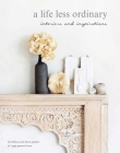 A Life Less Ordinary: Interiors and insights, love and life Cover Image