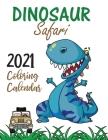 Dinosaur Safari 2021 Coloring Calendar Cover Image