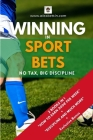 Winning in Sport Bets: No Tax, Big Discipline Cover Image