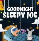 Goodnight, Sleepy Joe Cover Image