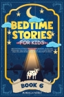 Bedtime Stories for Kids: Meditations Stories for Kids with Dragons, Aliens and Dinosaurs. Help Your Children Asleep. Go to Sleep Feeling Calm a Cover Image